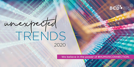 Meetings and Events Unexpected Trends Report 2020 | Global agency | BCD Meetings & Events