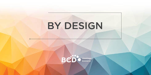 By Design | Event Design Trends and Innovation Report | Global Agency, BCD Meetings & Events
