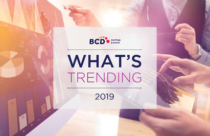 Current Meetings and Events Trends 2019 | Global Agency BCD Meetings & Events